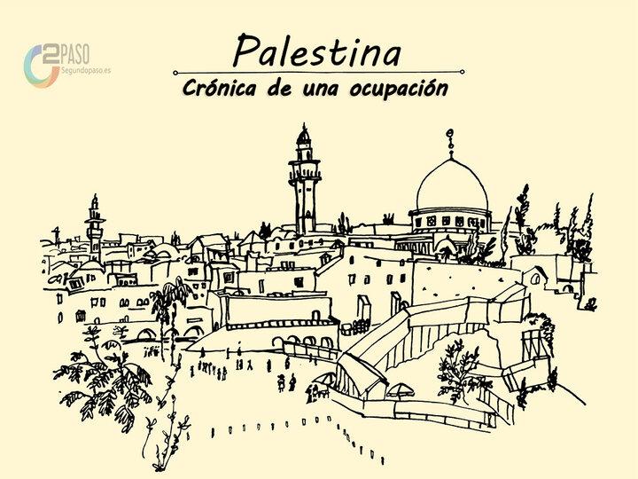 """""""Palestina: crónica de la ocupación Sionista"""""""