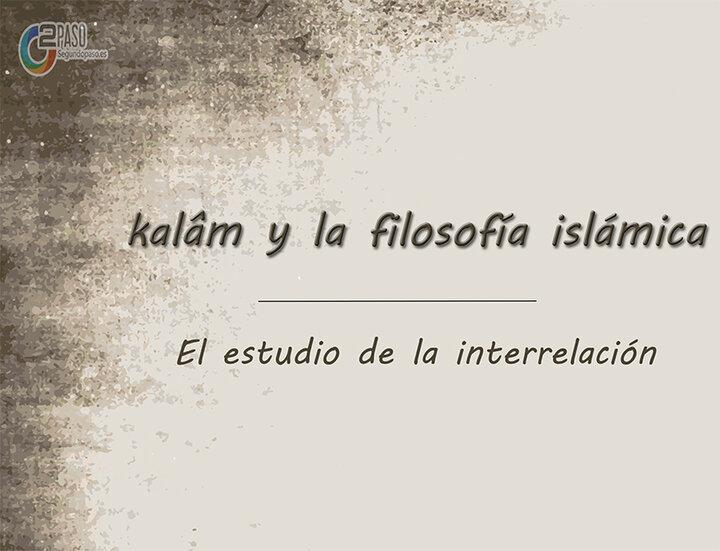 Referentes epistemológicos para el estudio de la interrelación del kalâm y la filosofía islámica (Parte I)
