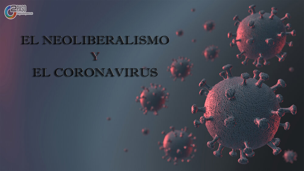 Virus Mortales: Neoliberalismo y Covid-19