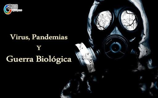 Sobre Virus, Pandemias y Guerra Biológica