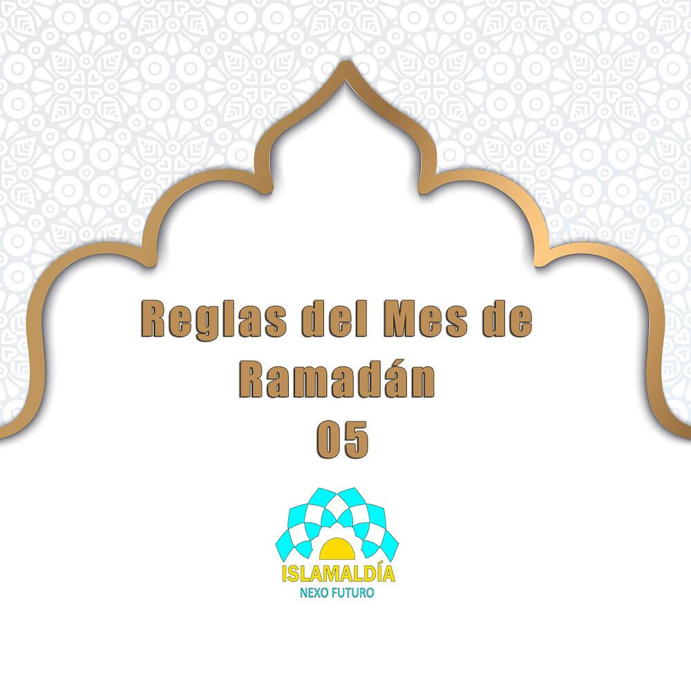 Reglas del Mes de Ramadán 05