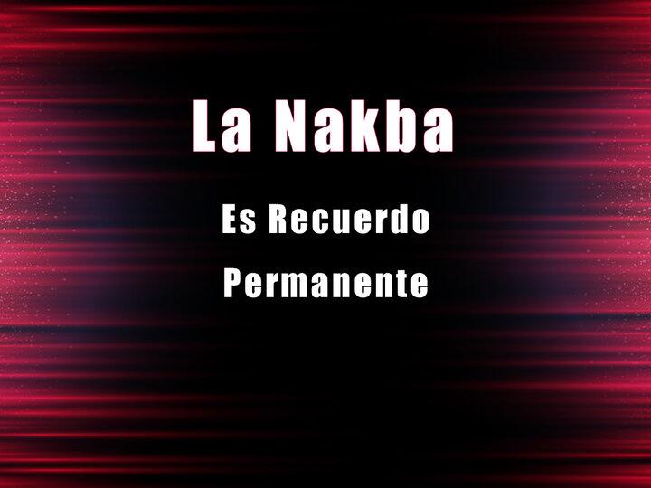 La Nakba es recuerdo permanente