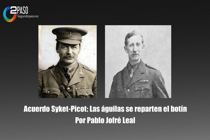 Acuerdo Syket-Picot: Las águilas se reparten el botín