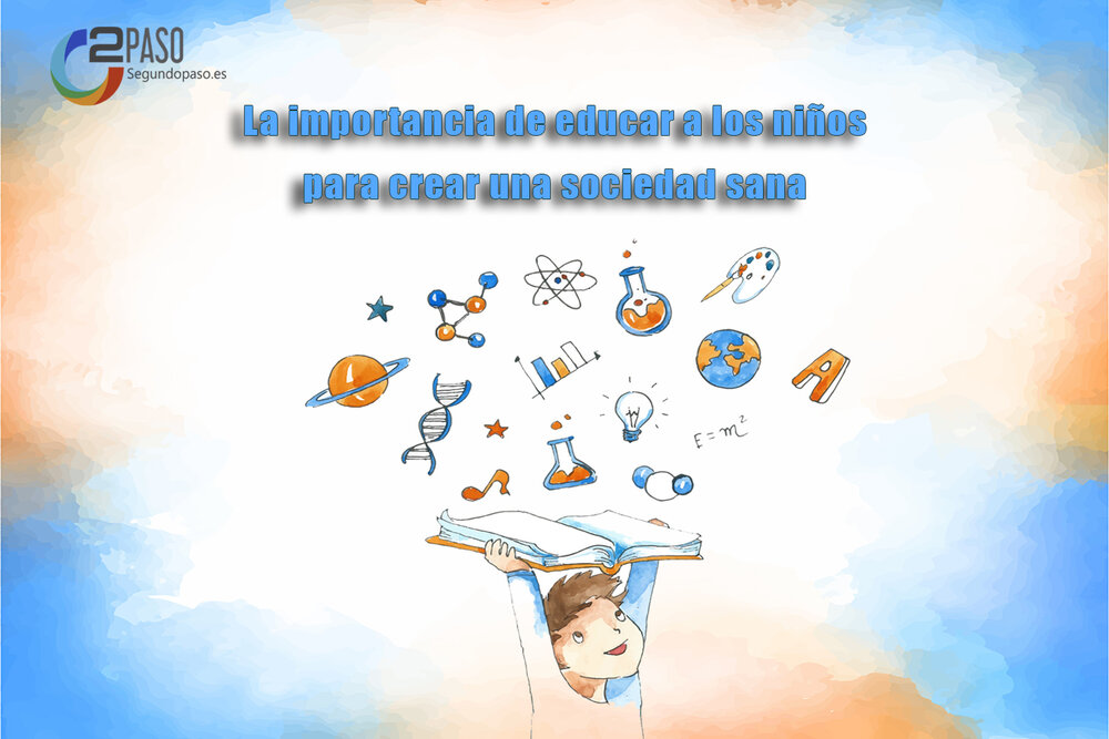 La importancia de educar a los niños para crear una sociedad sana (Parte I)