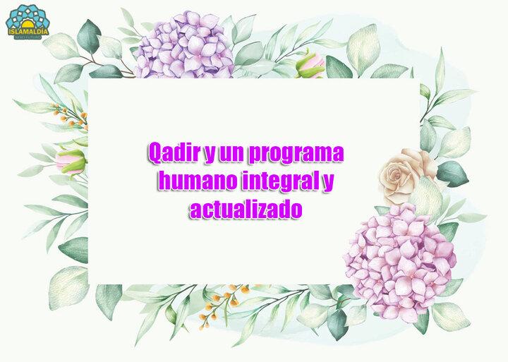 Qadir y un programa humano integral y actualizado