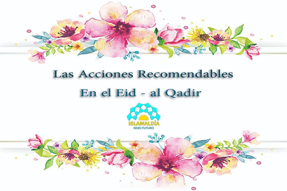 Las Acciones Recomendables En Eid - al Qadir