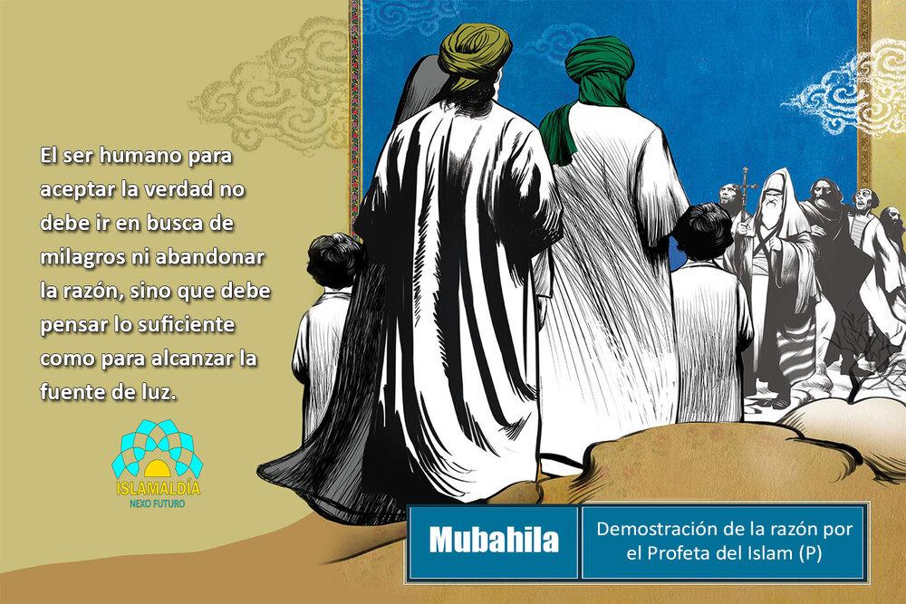 Mubahila: Demostración de la razón por el Profeta del Islam (P)