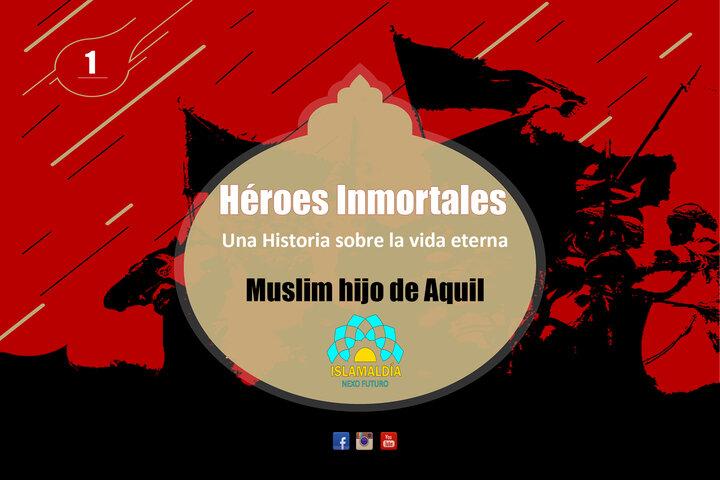 Héroes Inmortales: Muslim, embajador de la justicia