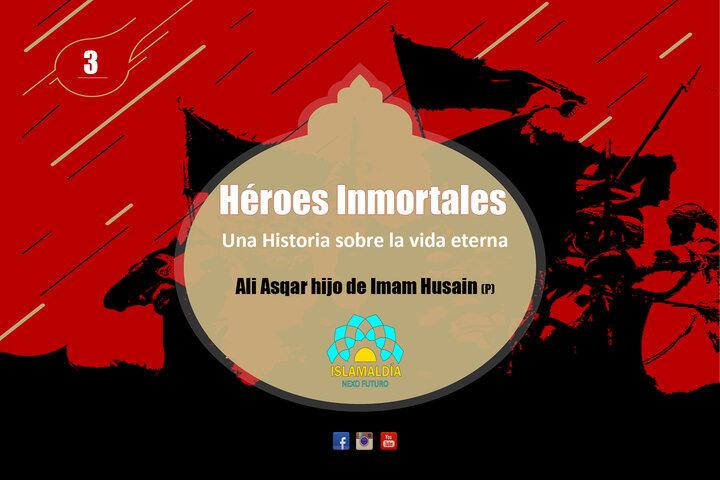Héroes Inmortales: Ali Asqar, símbolo de la injusticia sufrida por el Imam Husain