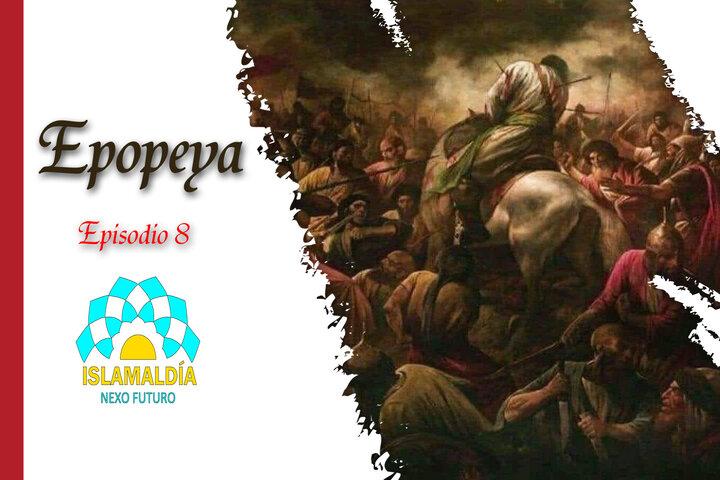 Epopeya 08: El Martirio del Señor de los Mártires, Imam Husain (P)