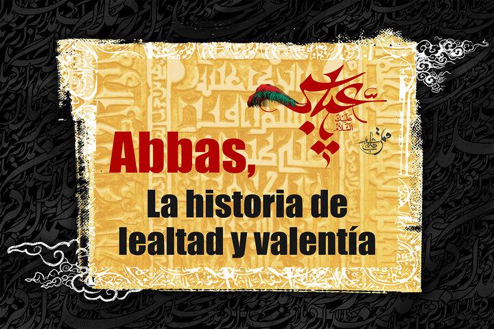 Abbas, la historia de lealtad y valentía