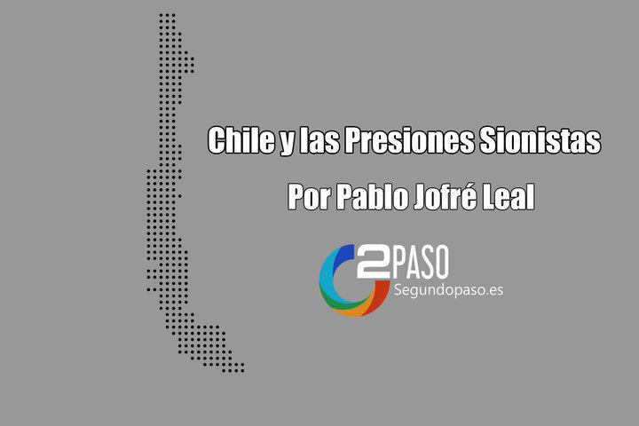 Chile y las Presiones Sionistas