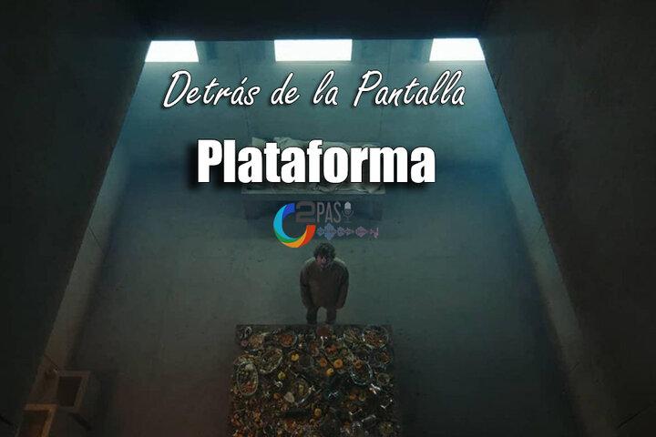 """Detrás de la Pantalla: """"La Plataforma"""""""