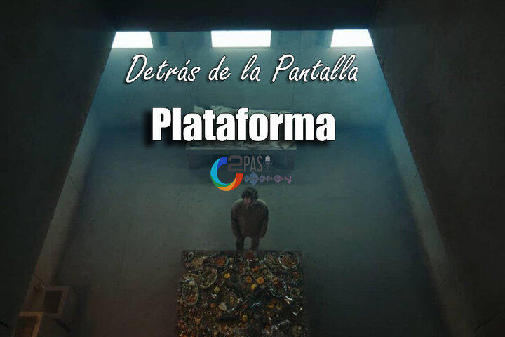 "Detrás de Pantalla: ""La Plataforma"""