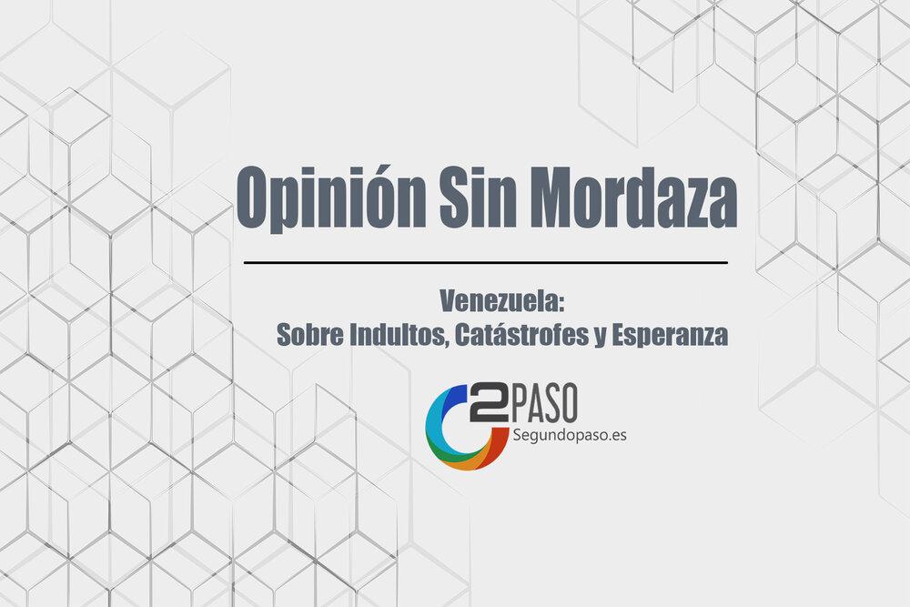 Venezuela: Sobre Indultos, Catástrofes y Esperanza