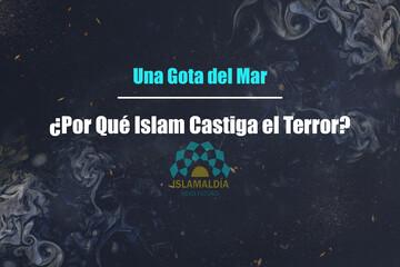 ¿Por Qué Islam Castiga el Terror?