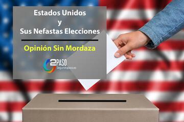 Estados Unidos y Sus Nefastas Elecciones