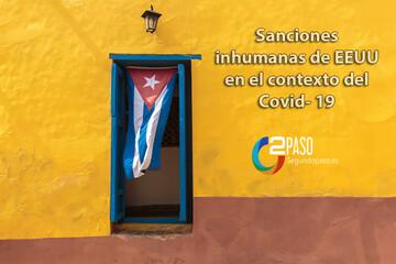 Cuba: Sanciones Inhumanas de Estados Unidos en el contexto del Covid 19