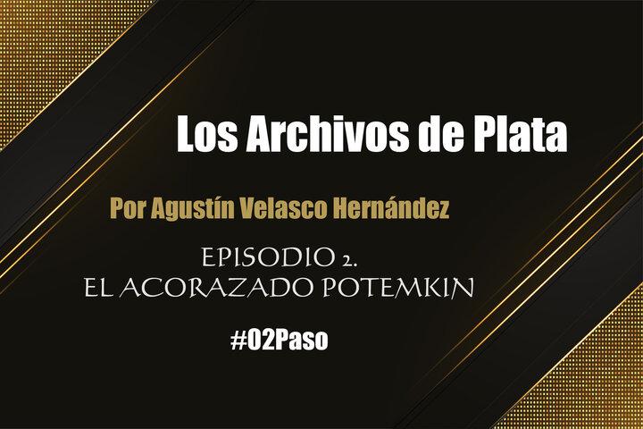 Los Archivos de la Plata 2: El Acorazado Potemkin