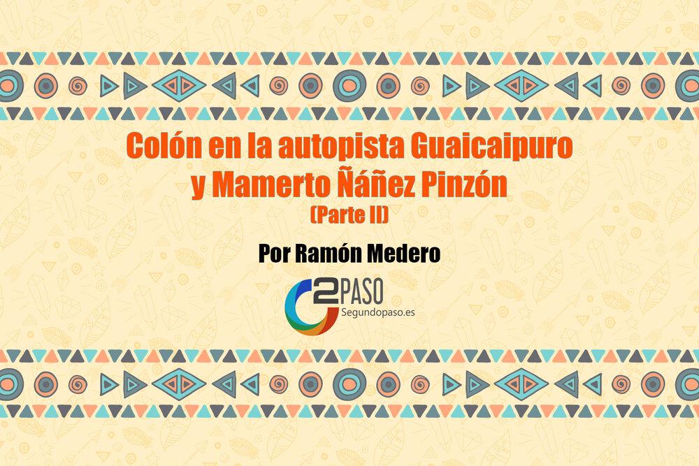 Colón en la autopista Guaicaipuro y Mamerto Ñáñez Pinzón (Parte II)