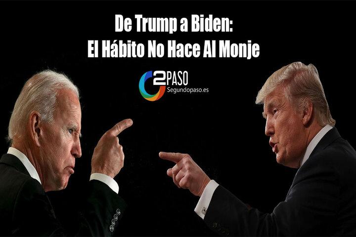 De Trump a Biden: El Hábito No Hace Al Monje (Parte I)