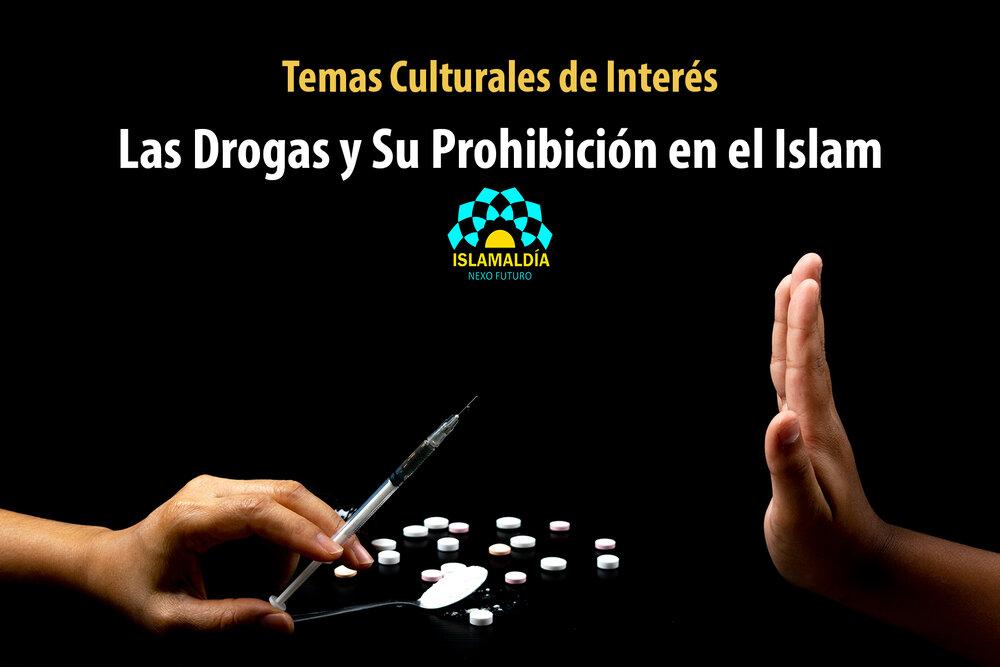 Las Drogas y Su Prohibición en el Islam