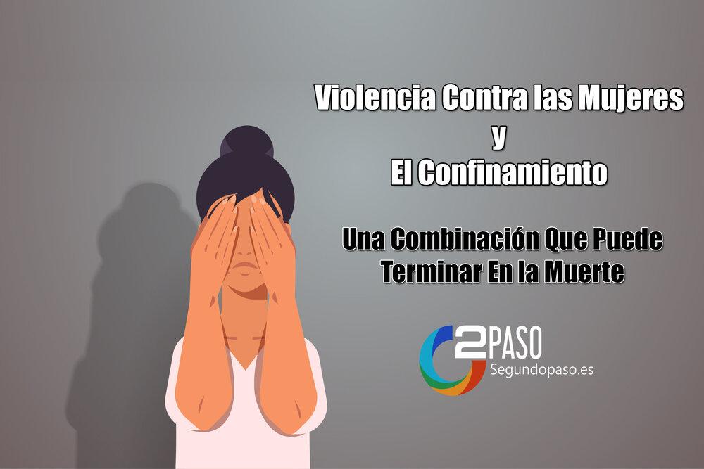 Violencia contra las mujeres y el confinamiento, una combinación que puede terminar en la muerte