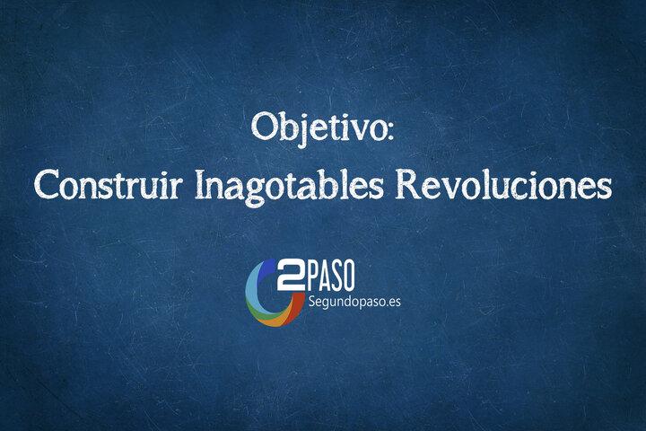 Objetivo: Construir Inagotables Revoluciones
