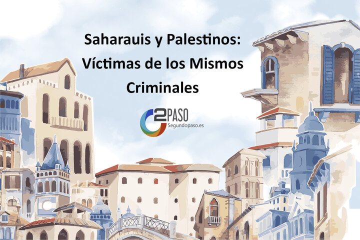 Saharauis y Palestinos: Víctimas de los Mismos Criminales