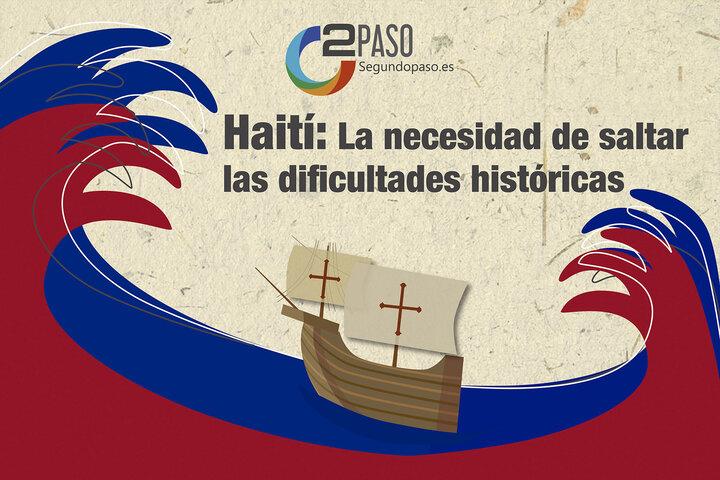 Haití: La necesidad de saltar las dificultades históricas