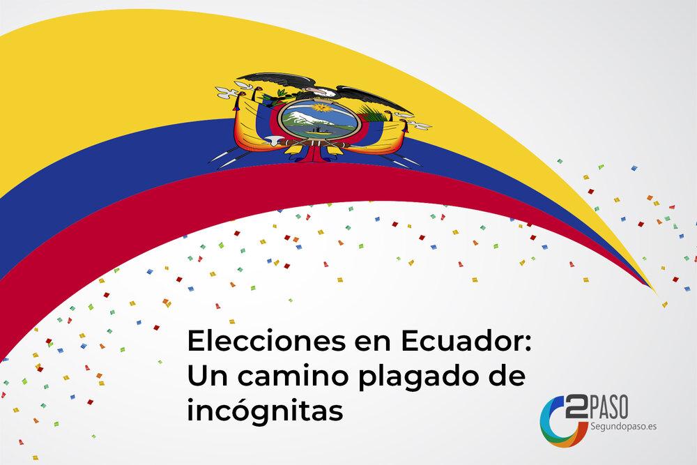 Elecciones en Ecuador: Un camino plagado de incógnitas
