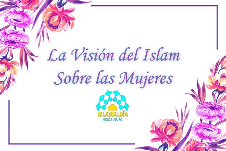 La visión del Islam sobre las mujeres