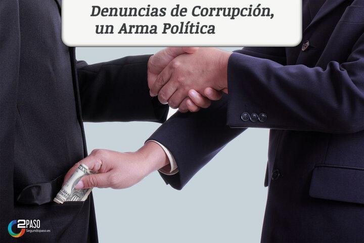 Denuncias de Corrupción, Un Arma Política