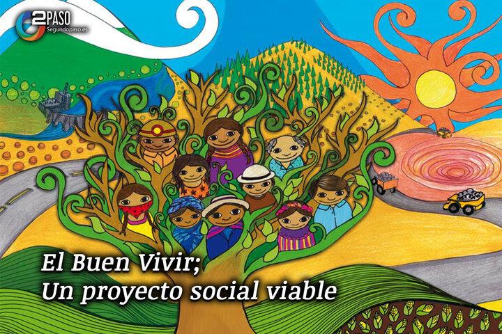 El Buen Vivir: Un Proyecto Social Viable