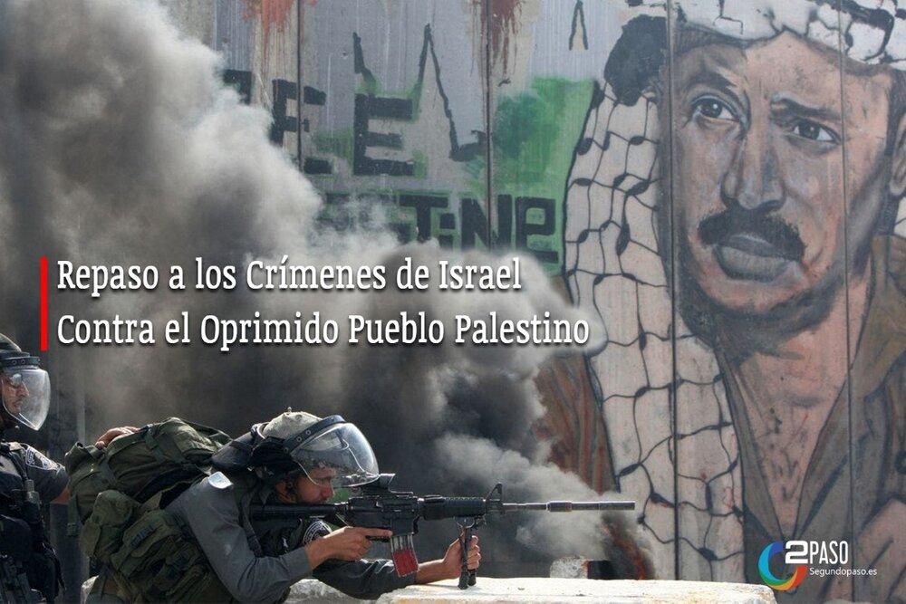 Repaso a los Crímenes de Israel Contra el Oprimido Pueblo Palestino