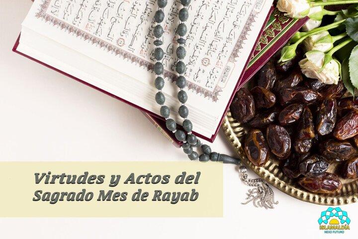 """El Sagrado Mes de Rayab """"Un Tiempo Cerca de Dios"""""""