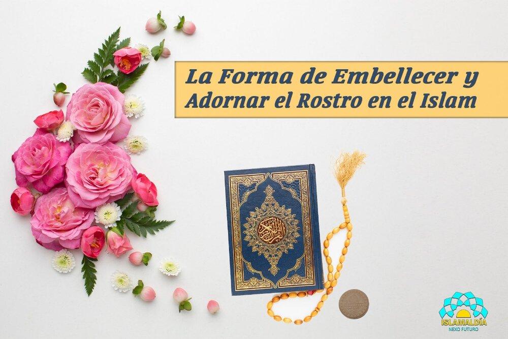 La Forma de Embellecer y Adornar el Rostro en el Islam