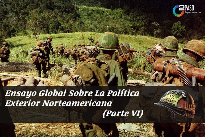 La Política Exterior Norteamericana (Parte VI)