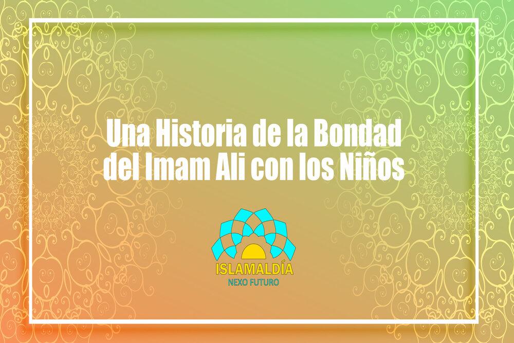 Una historia de la bondad del Imam Ali con los niños