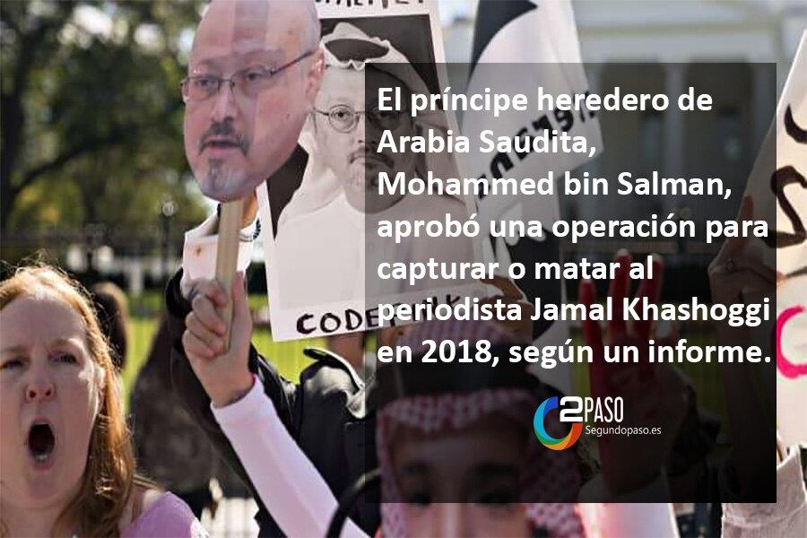 Informe: El príncipe heredero saudí aprobó el asesinato del periodista Jamal Khashoggi