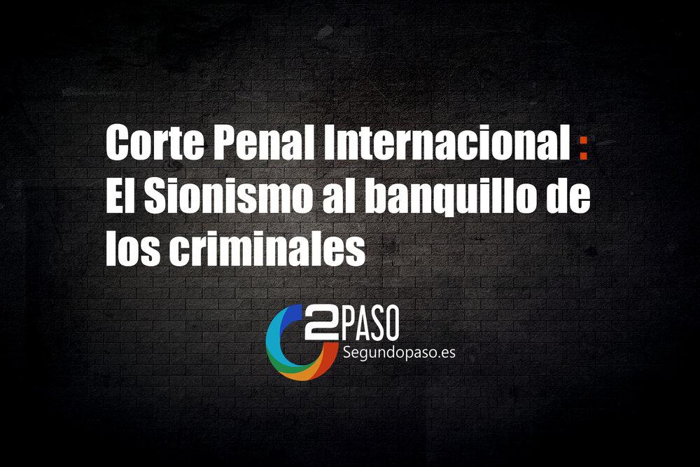 Corte Penal Internacional: El Sionismo al banquillo de los criminales