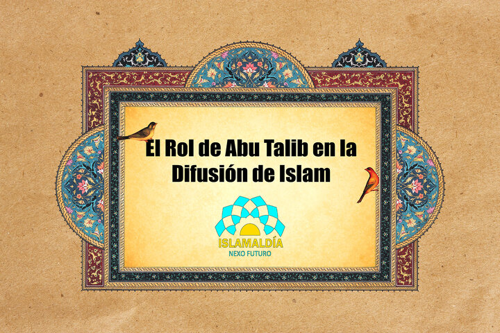 El Rol de Abu Talib en la Difusión de Islam
