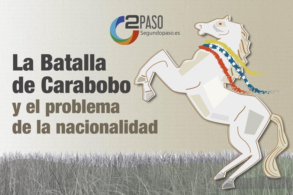 La Batalla de Carabobo y el Problema de la Nacionalidad
