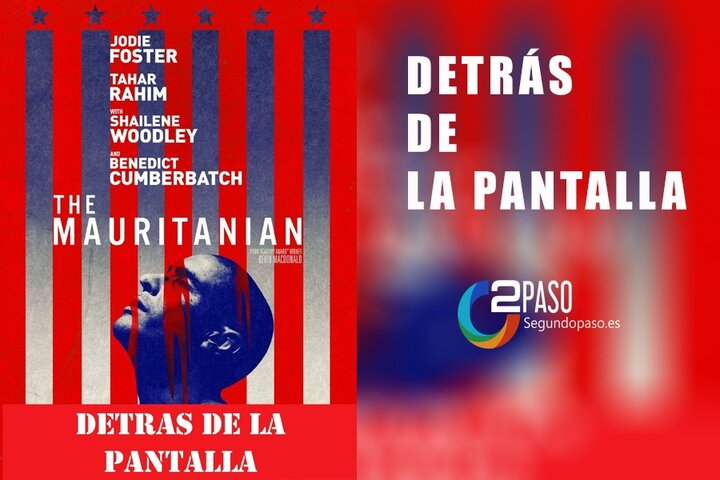 """Detrás de la Pantalla:  The Mauritanian """"El Lado Oculto de la Democracia Estadounidense"""""""