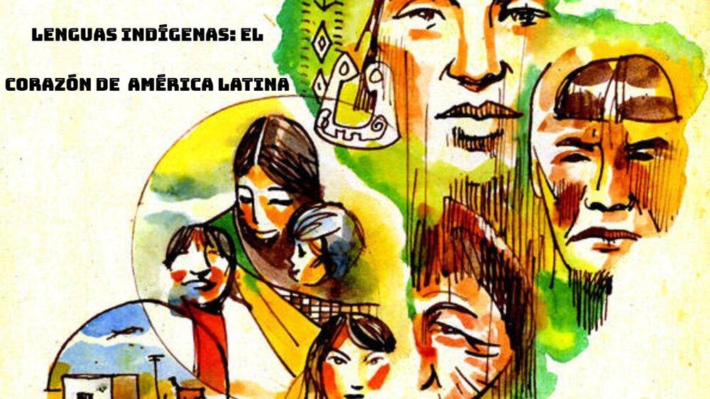 Lenguas Indígenas: el Corazón de América Latina
