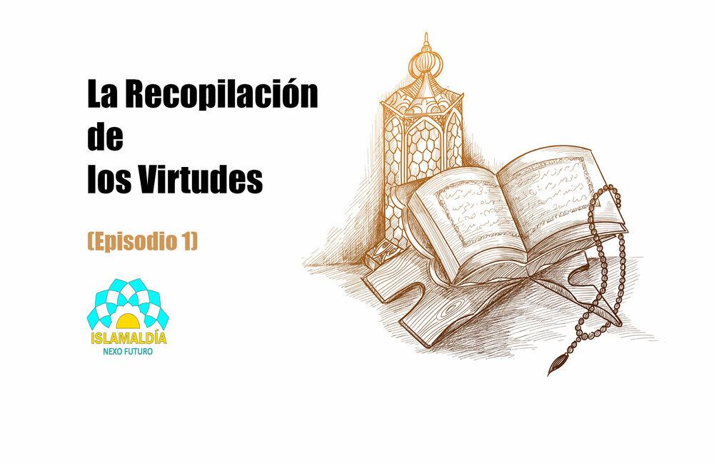 La Recopilación de los Virtudes (Episodio 1)
