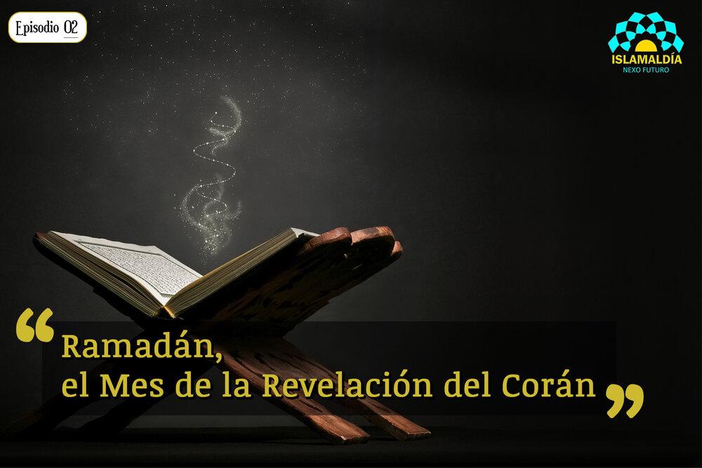 Ramadán, El Mes de la Revelación del Corán