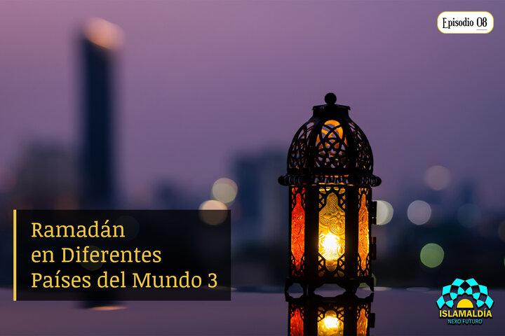El Bendito Mes de Ramadán en Diferentes Países del Mundo