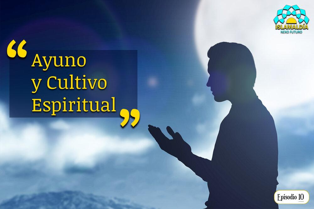Ayuno y Cultivo Espiritual