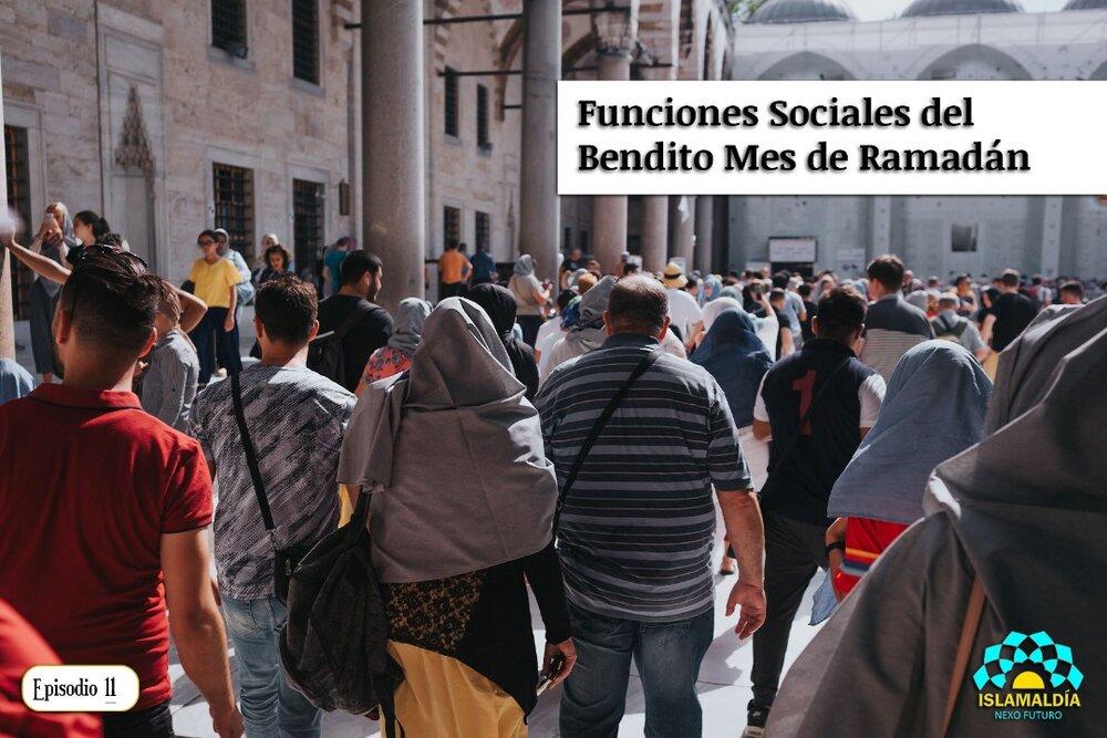 Funciones Sociales del Bendito Mes de Ramadán